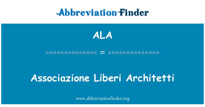 ALA: Associazione Liberi Architetti
