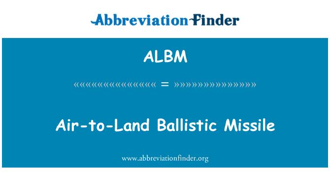 ALBM: Misiles balísticos aire-a-tierra