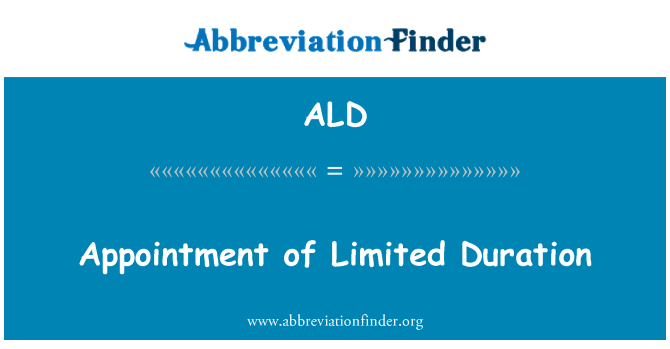 ALD: Appointment of Limited Duration