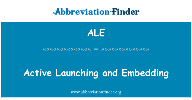 ALE: Active Launching and Embedding