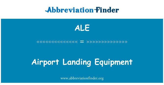 ALE: Airport Landing Equipment