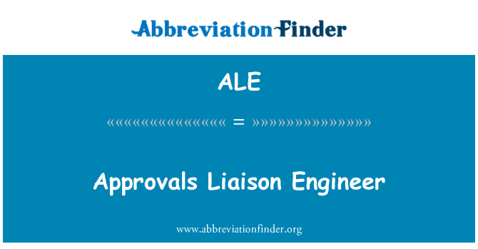 ALE: Approvals Liaison Engineer