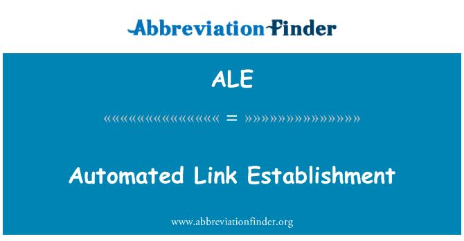 ALE: Automated Link Establishment