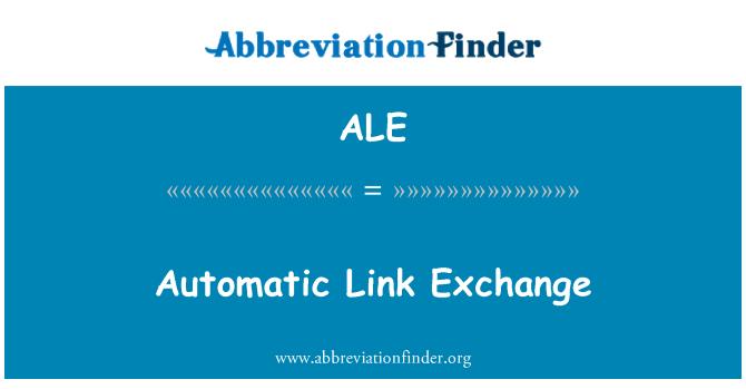 ALE: Automatic Link Exchange