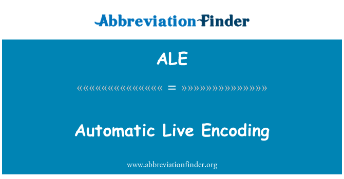 ALE: Automatic Live Encoding
