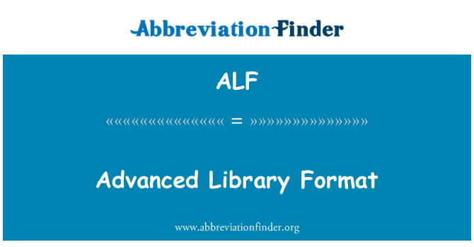 ALF: Advanced Library Format