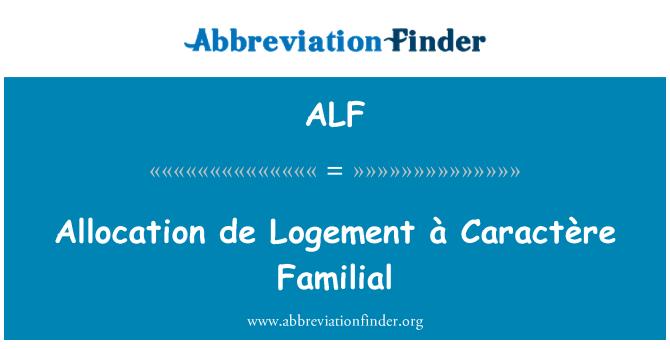 ALF: Allocation de Logement à Caractère Familial