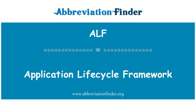 ALF: Application Lifecycle Framework