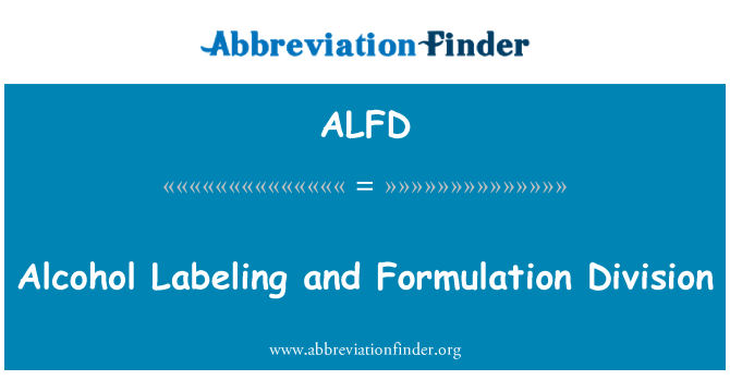 ALFD: Alcohol Labeling and Formulation Division