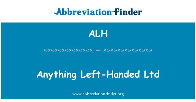 ALH: Anything Left-Handed Ltd