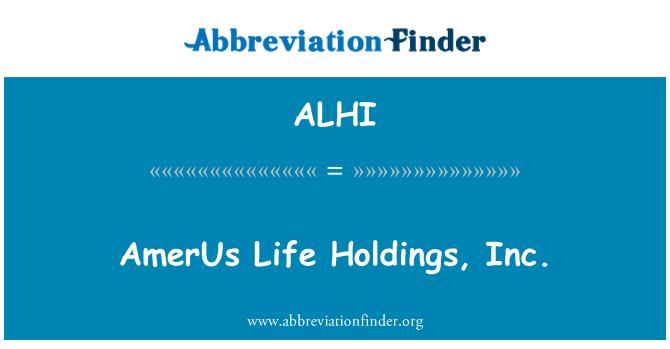 ALHI: AmerUs Life Holdings, Inc.