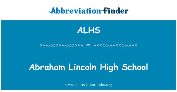 ALHS: Abraham Lincoln High School