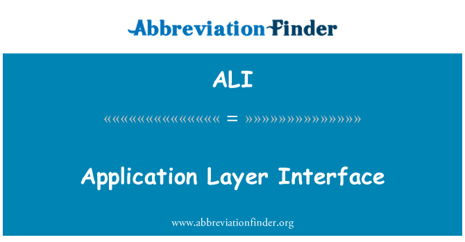 ALI: Application Layer Interface