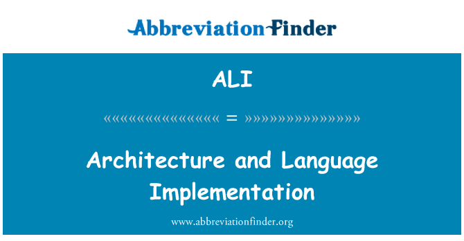 ALI: Architecture and Language Implementation
