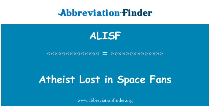 ALISF: Atheist Lost in Space Fans
