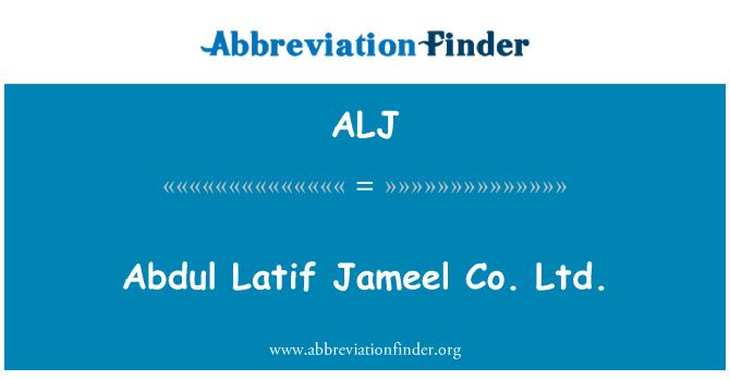 ALJ: Abdul Latif Jameel Co. Ltd.