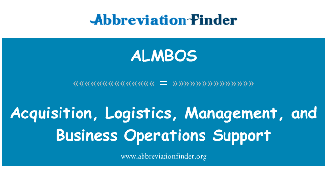 ALMBOS: Acquisition, Logistics, Management, and Business Operations Support