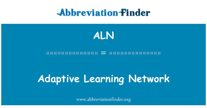 ALN: Adaptive Learning Network