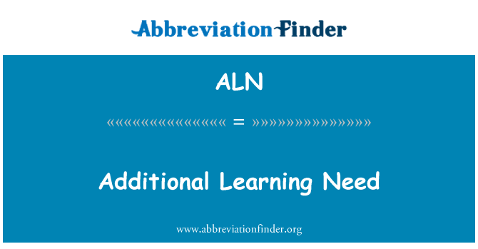 ALN: Additional Learning Need