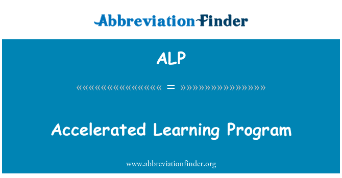 ALP: Accelerated Learning Program