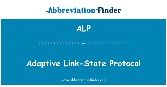 ALP: Adaptive Link-State Protocol