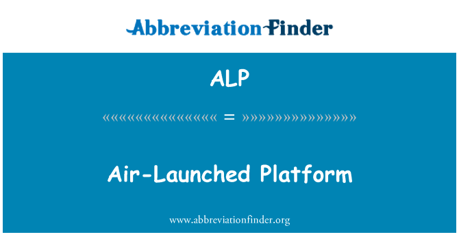 ALP: Air-Launched Platform