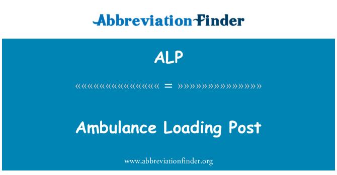 ALP: Ambulance Loading Post