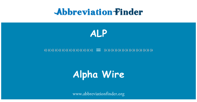 ALP: Alpha Wire