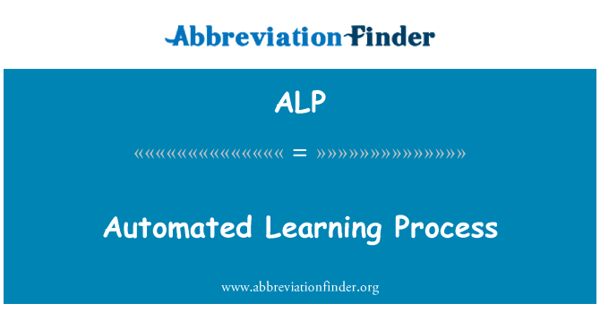 ALP: Automated Learning Process