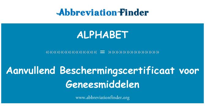 ALPHABET: Aanvullend Beschermingscertificaat voor Geneesmiddelen