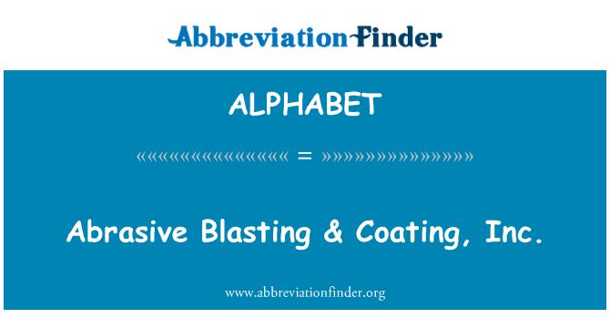 ALPHABET: Chorreado abrasivo & capa, Inc.