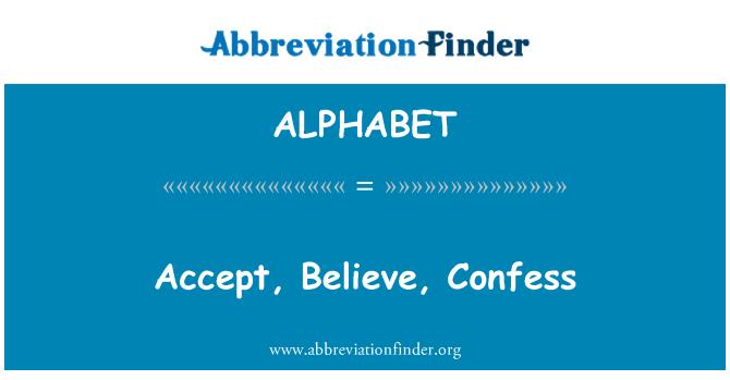 ALPHABET: Aceptar, creer, confesar