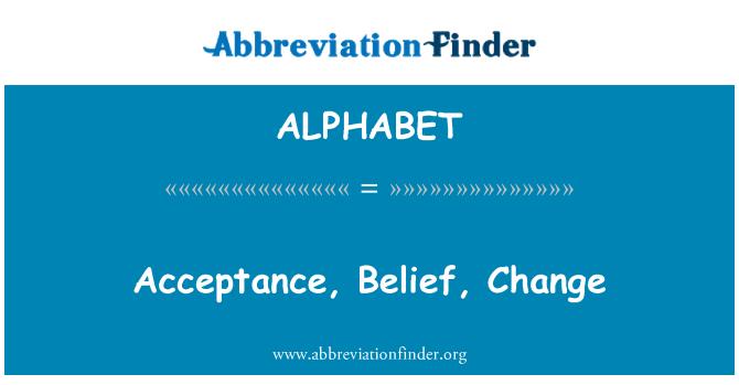 ALPHABET: Aceptación, creencia, cambio