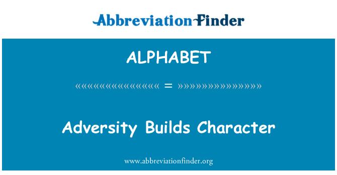 ALPHABET: La adversidad forja el carácter