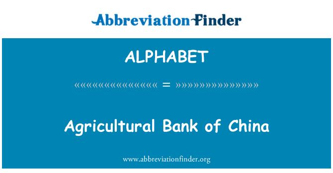 ALPHABET: Banco Agrícola de China