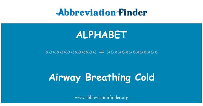ALPHABET: Las vías respiratorias respiración fría
