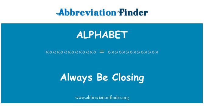 ALPHABET: Siempre estar cerrando