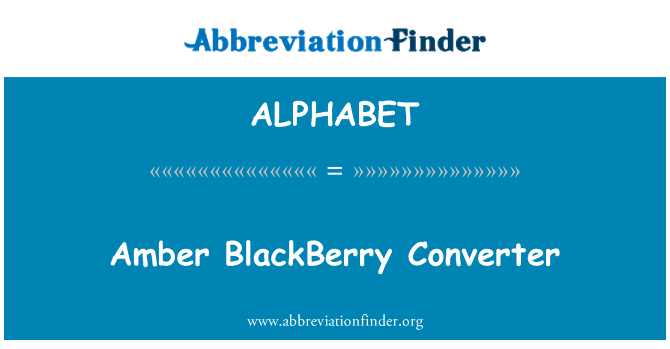 ALPHABET: Amber BlackBerry Converter