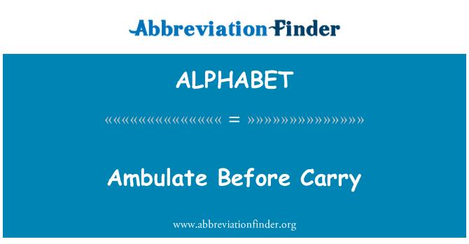 ALPHABET: Ambulate antes de llevar