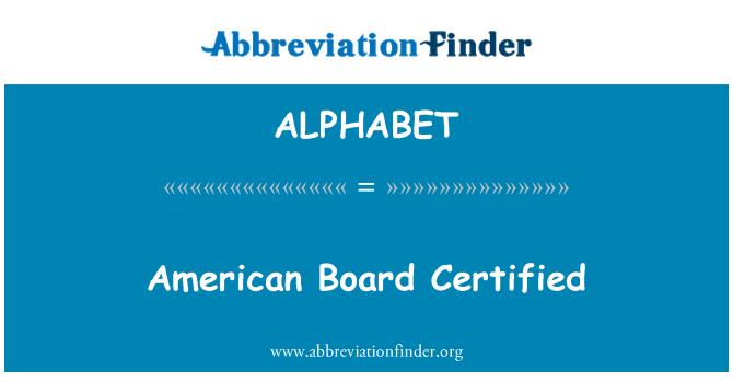 ALPHABET: American Board certificada