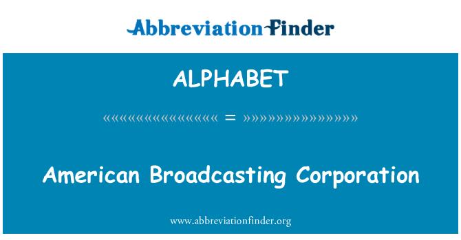ALPHABET: American Broadcasting Corporation