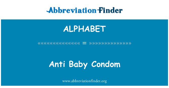 ALPHABET: Anti bebé condón
