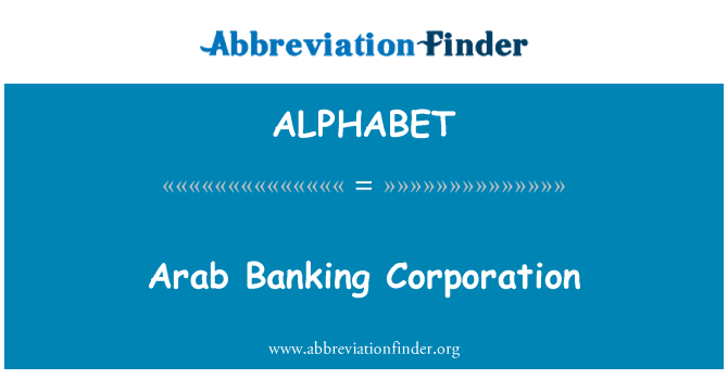 ALPHABET: Arab Banking Corporation
