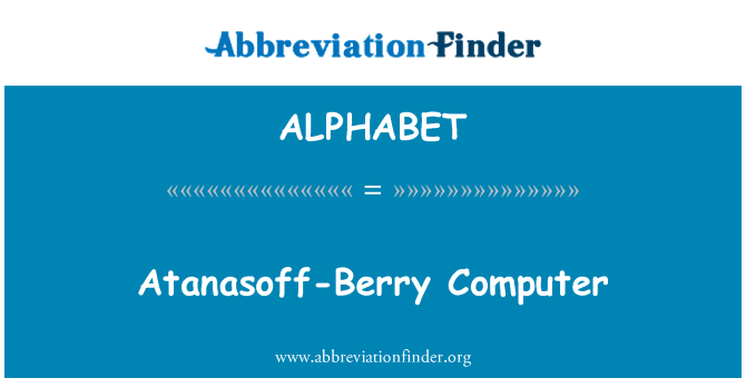ALPHABET: Atanasoff-Berry Computer