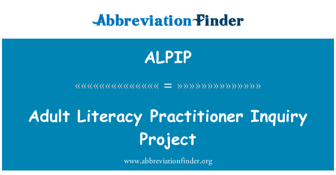 ALPIP: Adult Literacy Practitioner Inquiry Project