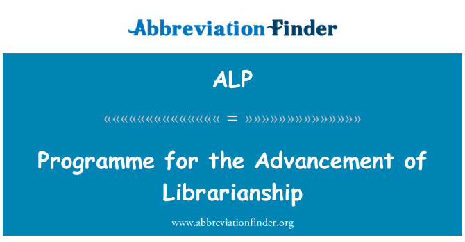 ALP: Programme for the Advancement of Librarianship