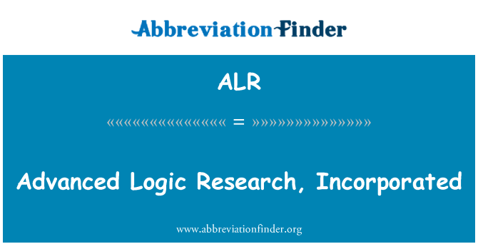 ALR: Advanced Logic Research, Incorporated