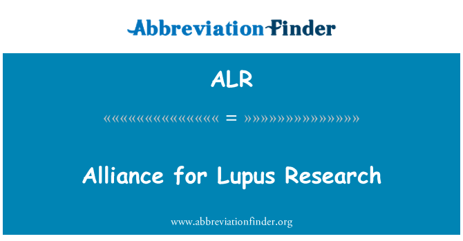ALR: Alliance for Lupus Research