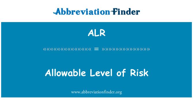 ALR: Allowable Level of Risk