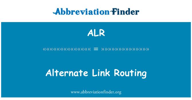 ALR: Alternate Link Routing